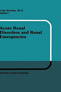 Acute Renal Disorders and Renal Emergencies: Proceedings of Pediatric Nephrology Seminar X Held at Bal Harbour, Florida, January 30 February 3, 1983 9780898386639