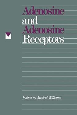 Adenosine and Adenosine Receptors 9780896031630