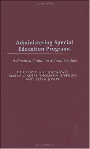 Administering Special Education Programs: A Practical Guide for School Leaders 9780897898706