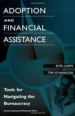 Adoption and Financial Assistance: Tools for Navigating the Bureaucracy 9780897896689