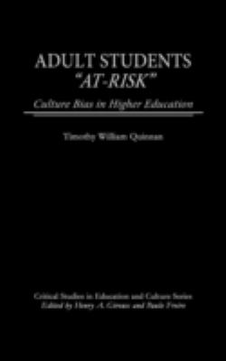 Adult Students At-Risk: Culture Bias in Higher Education 9780897895217