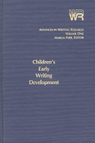 Advances in Writing Research, Volume 1: Children's Early Writing Development 9780893911799