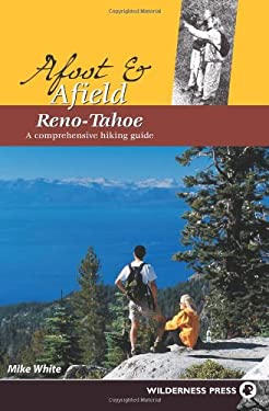 Afoot & Afield Reno-Tahoe: A Comprehensive Hiking Guide 9780899973333