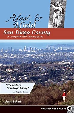 Afoot & Afield San Diego County: A Comprehensive Hiking Guide 9780899974286