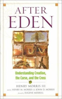 After Eden: Understanding Creation, the Curse, and the Cross 9780890514023