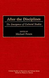 After the Disciplines: The Emergence of Cultural Studies 4062018