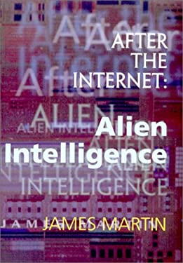 After the Internet: Alien Intelligence 9780895262806