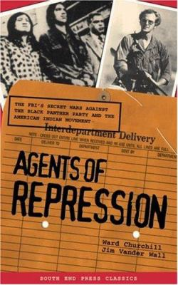 Agents of Repression: The FBI's Secret Wars Against the Black Panther Party and the American Indian Movement 9780896086463