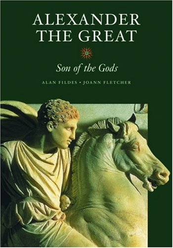 Alexander the Great: Son of the Gods 9780892367832