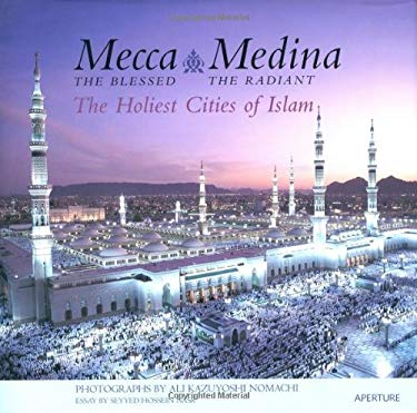Ali K. Nomachi: Mecca the Blessed, Medina the Radiant 9780893817527