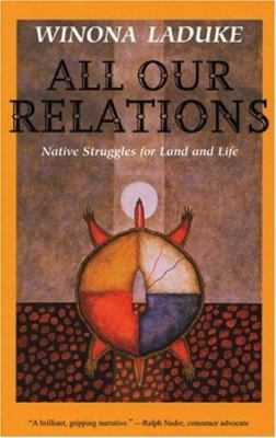 All Our Relations: Native Struggles for Land and Life 9780896085992