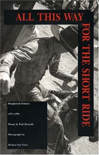 All This Way for the Short Ride: Roughstock Sonnets, 1971-1996: Poems 9780890133088