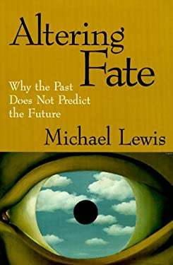 Altering Fate: Why the Past Does Not Predict the Future 9780898628562