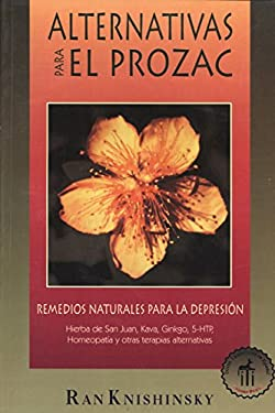 The Prozac Alternative: Remedios Naturales Para La Depresion 9780892815913