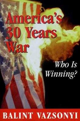 America's 30 Years War: Who Is Winning? 9780895262486