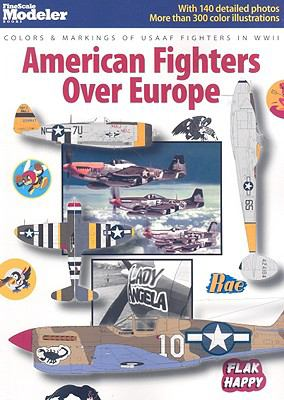 American Fighters Over Europe: Colors & Markings of USAAF Fighters in WWII 9780890247112