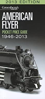 American Flyer Pocket Price Guide 1946-2013 9780897785457