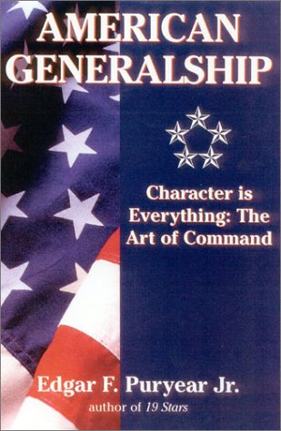 American Generalship: Character is Everything: The Art of Command 9780891417705