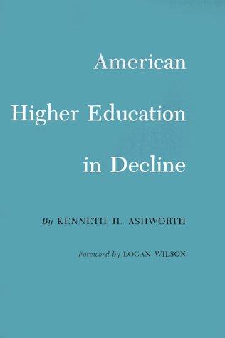 American Higher Education in Decline - Ashworth, Kenneth H. / Wilson, Logan
