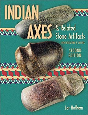American Indian Axes and Related Stone Artifacts 9780891453949