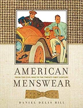 American Menswear: From the Civil War to the Twenty-First Century 9780896727229