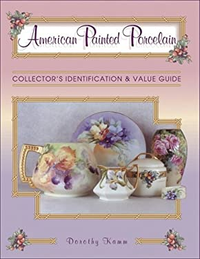 American Painted Porcelain Collectors Identification 9780891457565