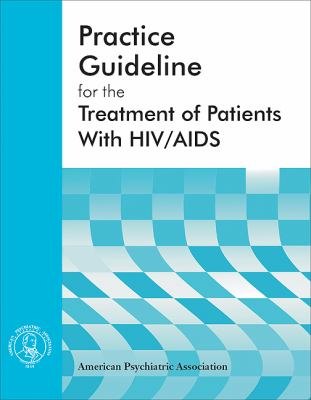 American Psychiatric Association Practice Guideline for the Treatment of Patients with HIV/AIDS 9780890423189