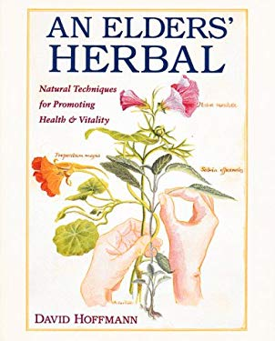 An Elders' Herbal: Natural Techniques for Health and Vitality 9780892813964