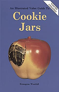An Illustrated Value Guide to Cookie Jars 9780891452270
