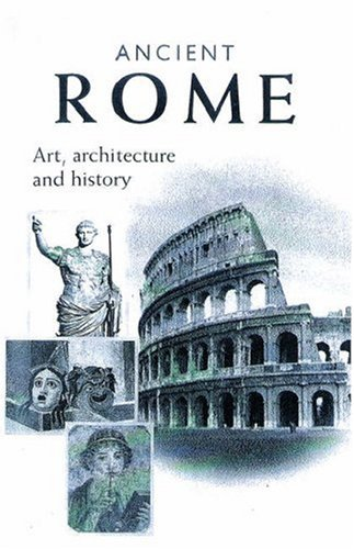 Ancient Rome: Art, Architecture and History 9780892366569