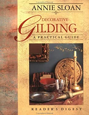 Annie Sloan Decorative Gilding: A Practical Guide 9780895778796
