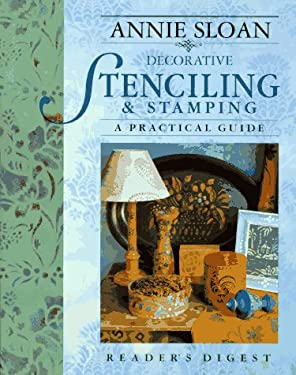 Annie Sloan Decorative Stenciling and Stamping: A Practical Guide 9780895779274