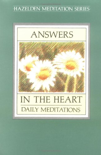 Answers in the Heart: Daily Meditations for Men and Women Recovering from Sex Addiction 9780894865688