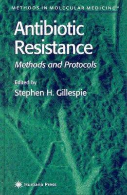 Antibiotic Resistance Methods and Protocols 9780896037779