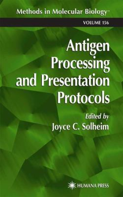 Antigen Processing and Presentation Protocols 9780896037458