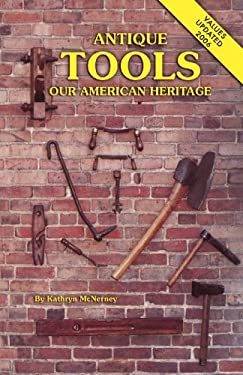 Antique Tools, Our American Heritage 9780891451259