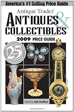 Antique Trader Antiques & Collectibles 2009 Price Guide 9780896896499