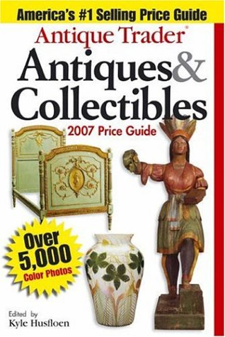 Antique Trader Antiques & Collectibles Price Guide 9780896893320