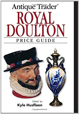 Antique Trader Royal Doulton: Price Guide 9780896893207