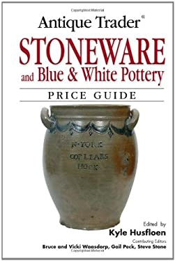Antique Trader Stoneware and Blue & White Pottery Price Guide 9780896891357