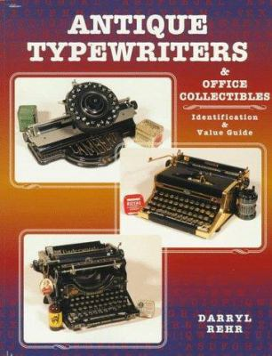 Antique Typewriters and Office Collectibles 9780891457572