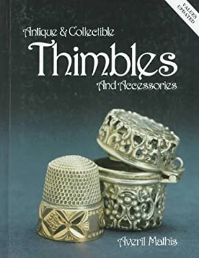 Antique and Collectible Thimbles and Accessories 9780891453222