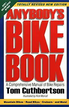 Anybody's Bike Book: A Comprehensive Manual of Bike Repairs 9780898159967