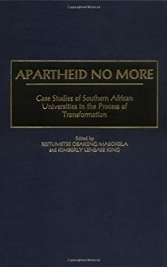 Apartheid No More: Case Studies of Southern African Universities in the Process of Transformation 9780897897136