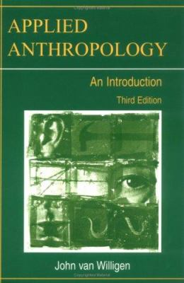 Applied Anthropology: An Introduction-- Third Edition 9780897898324