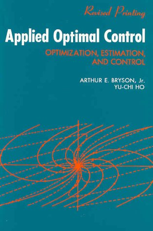 Applied Optimal Control: Optimization, Estimation and Control 9780891162285