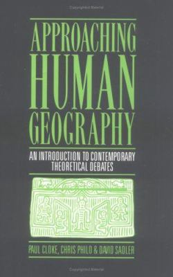 Approaching Human Geography: An Introduction to Contemporary Theoretical Debates 9780898624908
