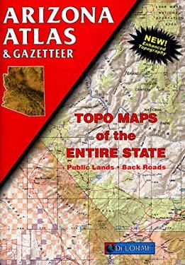 Arizona Atlas & Gazetteer 9780899332666