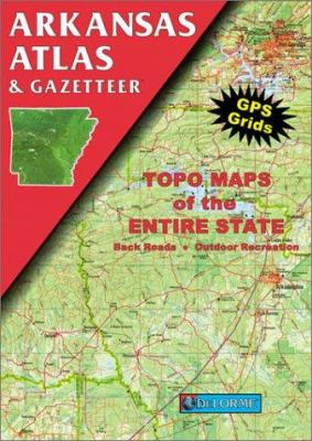 Arkansas Atlas and Gazetteer 9780899332031