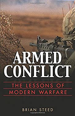Armed Conflict: The Lessons of Modern Warfare 9780891418030